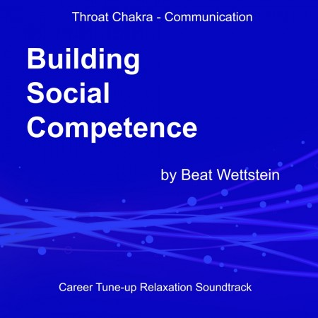 Chakra Energising Relaxation Soundtrack - Building Social Competence
