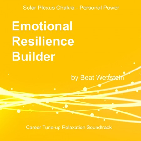 Chakra Energising Relaxation Soundtrack - Emotional Resilience Builder